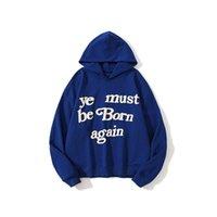 Ye Must Be Born Again Hoodie Men Women Foaming Printing Embroidery Sweatshirts Hooded
