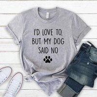 Women's T-Shirt I'd Love To But My Dog Said No Mom Tshirt Funny Graphic Mama Women Short Sleeve Top Tees Cotton O Neck Mother Shirts