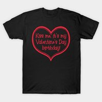 Women's T-Shirt KISS ME IT'S MY VALENTINE'S DAY BIRTHDAY Womengraphic Funny Fashion Quote Grunge 100% Cotton Unisex Tee Top Tshirts