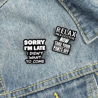 Funny Dialog Enamel Pins Custom Humor Brooches Bag Lapel Pin Simple Black White Badges Jewelry Gift for Friends