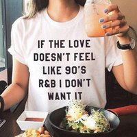 Women's T-Shirt IF THE LOVE DOESN'T FEEL LIKE 90'S R&B I DON'T Letter Printed Casual Short Sleeve Tshirts O-Neck Female Shirt