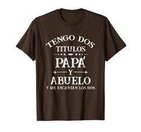 Tengo Dos Titulos Papa Y Abuelo Camisa футболка испанская рубашка