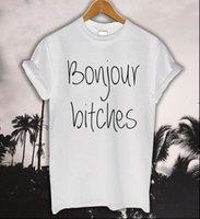 Bonjour Bitches Mektup Baskı Pamuk Kadın T Gömlek Rahat Komik Tee Hipster Siyah Beyaz Gri Bırak Gemi Z 329