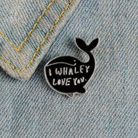 Cartoon Whale Smaly Quote I Whaley Love You Distintivi Spille per la ragazza Abbigliamento Borsa Cappello Borsa Risvolto Pins Maternal Love Gioielli Donne Regalo 884 R2