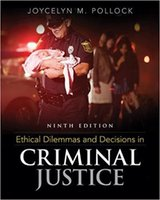 Ethical Dilemmas and Decisions in Criminal Justice 9th 978- 1...