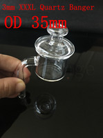 3mm XXXL Quartz Banger Glass Carb Cap con 35mm OD Femmina Maschio 10mm 14mm 18mm 45 90 gradi Quarzo Bangers Domeless Chiodi
