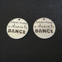 Non perdere mai la possibilità di DANZA Charms, charms messaggio in acciaio inossidabile 25 MM, ciondolo messaggio Non perdere mai l'occasione di DANCE 20pcs / lot