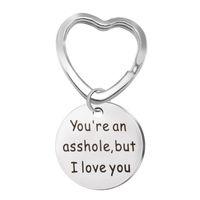 Sei uno stronzo, ma ti amo regali portachiavi per un regalo divertente fidanzato o marito gioielli in acciaio inox