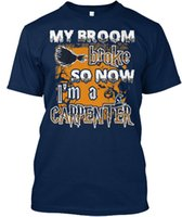 My Broom Broke So Now Im A Carpenter Standard Unisex T- Shirt