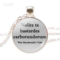 Nolite تي Bastardes Carborundorum أمة حكاية اقتباس معدن الفضة قلادة الزجاج كابوشون قبة قلادة مجوهرات النساء هدية