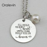 Ich halte dich in meinem Herzen, bis ich dich im Himmel halten kann Hand gestempelt Gravur Verlust Memorial Halskette Schmuck, 10pcs / Lot, # LN2190