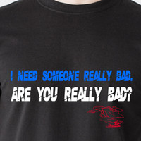 I need someone really bad. Are you really bad? naughty sexy ...