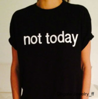 Not Today Letters Print Women T Shirt Cotton Casual Funny Sh...