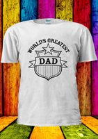 The World's Greatest Dad Day Father T-shirt Canotta Canotta Uomo Donna Unisex 1693 jersey Stampa t-shirt Camicie di marca jeans Stampa