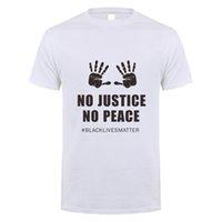 Hayır Adalet Hayır Barış T Shirt Erkekler Pamuk Kısa Kollu Siyah Hayatlar Matter tişört Unisex BLM -055 Tops