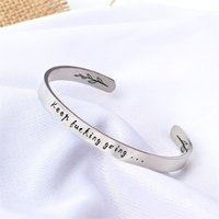 Moda Bracciale aperto Acciaio inossidabile Carving Keep Fucking Going Cuff Bracelet Friendship Inspirational Gifts Women Bracelet