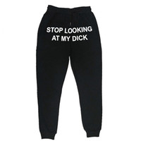 2020 Hip Hop Sweat Pants Männer Frauen Jogger Stop-Looking At My Dick Jogginghose Drucken mit hoher Taille TrousersHippie-Hose-Männer