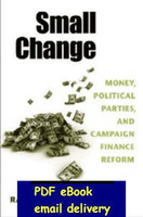Wholesale Small Change Money Political Parties and Campaign Finance Reform by Raymond J La Raja