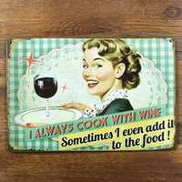 Wholesale Antique Wall Murals - I aways cook with wine Tin sign Vintage Poster Retro Home Art Decor 3D Wall Sticker Bar Cafe Metal Mural Painting Craft 20*30cm