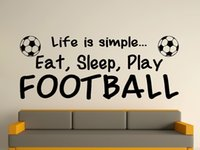 Wholesale Wall Stickers Name Boy - Life Is Simple Eat Sleep Play Football Wall Art Sticker sports boys name bedroom footballer art vinyl Wall Sticker Size100x40cm