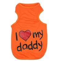 Wholesale Puppy Orange - Orange Cute Dog Puppy Cotton Summer Vest Pet Clothes I Love My Daddy Pattern Shirt Apparel Clothing Size S L