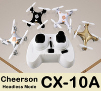 Wholesale Helicopter Mjx - New Cheerson CX-10A Headless Remote Control RC Helicopter Drone Quadcopter VS cx-10 mjx x400 x600 x800 x101 x5c x5sw jjrc h20