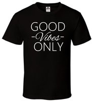 rosa crossfit shirts großhandel-Good Vibes Only - Schwarzes T-Shirt Crossfit Gym Yoga Rave EDM Viele Größen S-2XL Anzughut rosa T-Shirt