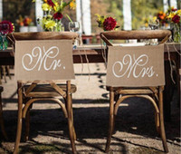 Wholesale rustic chairs resale online - Mr Mrs Burlap Chair Banner Set Chair Sign Garland Rustic Wedding Party Garland Supply Vintage Bride Rustic Decoration Top Quality