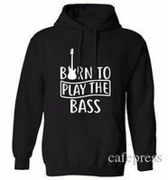 Wholesale black white bass guitars resale online - Born To Play Bass Hoodie sweater guitar electric acoustic strum music