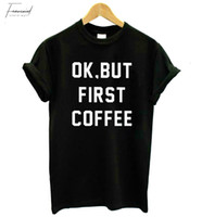 camisa de café divertida al por mayor-Pero Fruncido informal camiseta de café Cartas de algodón mujeres T Primera camisa divertida para señora Girl Top inconformista gota Sb 17