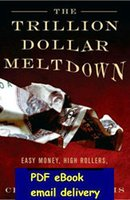 Le gros-Trillion Dollar Meltdown Easy Money, High Rollers, et la Grande crédit Accident