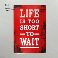 Wholesale Folk Life - DL- shabby chic Retro Life is too Short to wait metal wall art sticker 8*12 inch