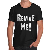 O-Collo Hipster T-Shirt da uomo in cotone Novità After Party Theme Idea regalo Revive Me Print T Shirt Personalizza Tee Shirts