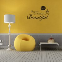 Wholesale beautiful design homes - Be Your Own Kind Of Beautiful Vinyl Wall Decal Stickers Art Home Decor