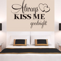 Wholesale Goodnight Kiss Quotes - hot sale Always Kiss Me Goodnight Loving Quote Wall Decal Romantic Bedroom Decor Stickers Free shipping