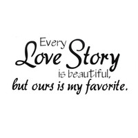Wholesale Sticker Love Story - New Arrvial Every Love Story Is Beautiful Favourite Letter Stroy Wall Stickers Home Decal Best Promotion