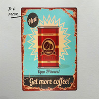 DL-Get More Coffee Vintage Retro Targa in metallo Funny Humor Nuovo Open 24 ore in metallo Poster