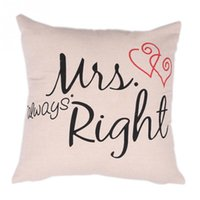 Wholesale Mrs Right - Wholesale-New Fashion Mr and Mrs Always right Printed Pillow Case Wedding Gift Pillow Cover Home Use Pillowcases for pillows 41*41cm