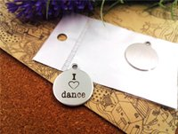 """Wholesale Wholesale I Love Dance Charms - 100pcs--20mm stainless steel circle round """"I love dance""""one side DIY Charms Pendants"""