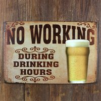 Wholesale quot NO working during drinking hours quot metal Tin Signs Vintage House Cafe Restaurant Poster for bar x30 cm LKB YR