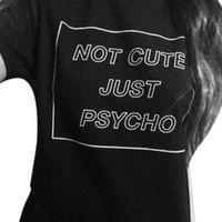 punk tarzı gömlekler toptan satış-Moda Rahat Yeni Kadın Serin Değil Sevimli Sadece Psiko Tumblr Grunge Stil T-Shirt Tee Moda Sokak Hippi Punk Bayan Tshirt