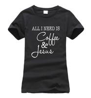hip hop mujer al por mayor-Al por mayor- Mujeres divertidas todo lo que necesito es café y camiseta de Jesús 2017 nuevas camisetas de manga corta o-cuello camisetas femme harajuku moda hip-hop tops
