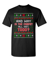 Wholesale Men Wet Shorts - Todd Vacation Carpet Is Wet Movie Ugly Christmas Gift Funny DT Adult T-Shirt Tee