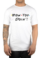 Wholesale Sleeve Ideas - How You Doing? Funny Friends Slogan T-Shirt TV Show Joey Great Gift Idea