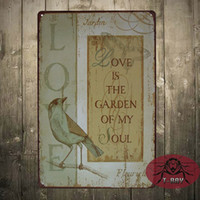 Wholesale Metal Garden Signs - LOVE IS THE GARDEN OF MY SOUL TIN SIGN Vintage Wall Decor Pub Room Metal Decor E-23 Mix order 20*30 CM 160909#