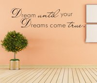 Wholesale Decorative Wall Decals Letters - Dream until your dreams come true Wall Stickers English Wall Quotes Waterproof Removable Vinyl Home Decor Decals Letter Decorative