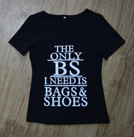 Wholesale Scoop Shoes - THE ONLY BS I NEED IS BAGS&SHOES Fashion Women gray T Shirt Summer Women Tops Short Sleeve Black Womens T Shirts