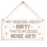Plastic owner homes - Meijiafei My Windows Aren t Dirty That s My Dog s Nose Art Cute And Funny Home Accessory Gift Sign For Dog Owners quot x5 quot