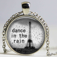 Wholesale rain necklace - Dance in the Rain Necklace Inspirational Quote Pendant Necklace or Keyring