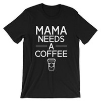 Wholesale Printed Tshirts For Women - Wholesale- Mama Needs Coffee Letters Print Women t shirt Cotton Casual Funny tshirts For Lady Top Tee Hipster Drop Ship Z-505